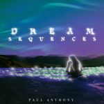 Dream Sequences by Paul Anothony