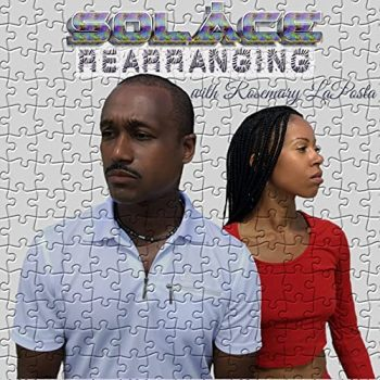 Music Review: Rearranging by SolAce featuring Rosemary LaPosta